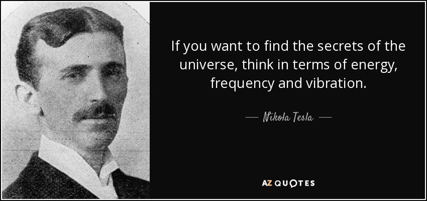 quote-if-you-want-to-find-the-secrets-of-the-universe-think-in-terms-of-energy-frequency-and-nikola-tesla-43-76-81